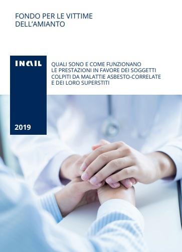 Nell'edizione 2019 dell'opuscolo sono illustrate le prestazioni in favore dei soggetti colpiti da patologie asbesto-correlate e dei loro superstiti e le modalità di funzionamento del Fondo.