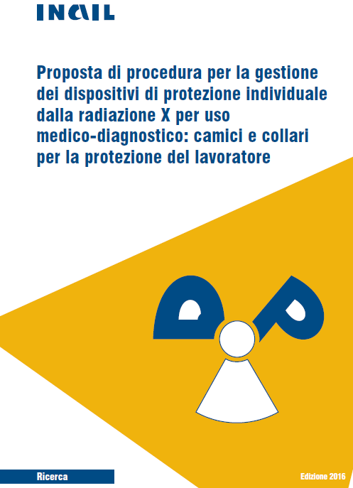 Proposta di procedura per la gestione dei dispositivi di protezione individuale dalla radiazione X per uso medico-diagnostico: camici e collari per la protezione del lavoratore