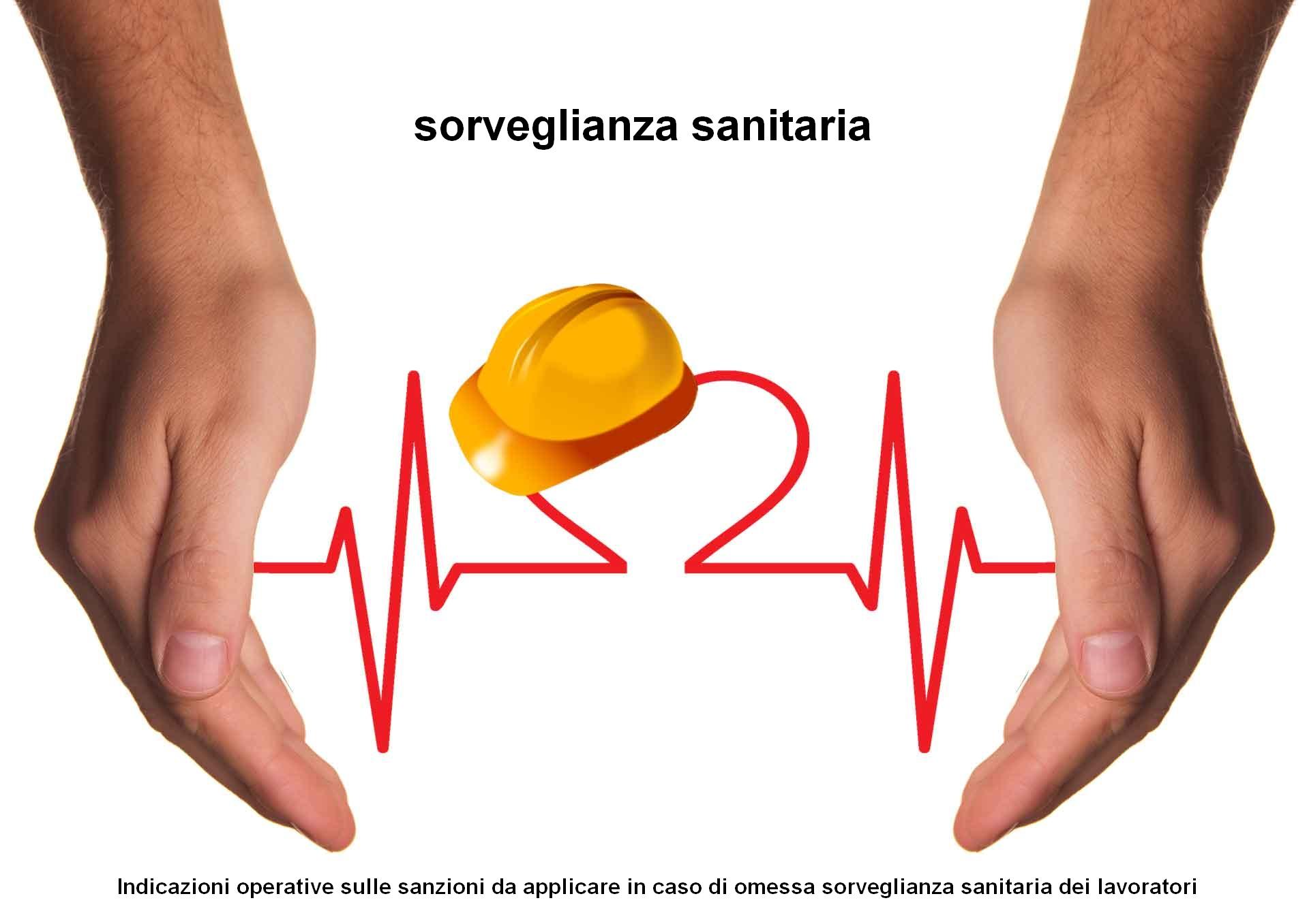 Indicazioni operative sulle sanzioni da applicare in caso di omessa sorveglianza sanitaria dei lavoratori
