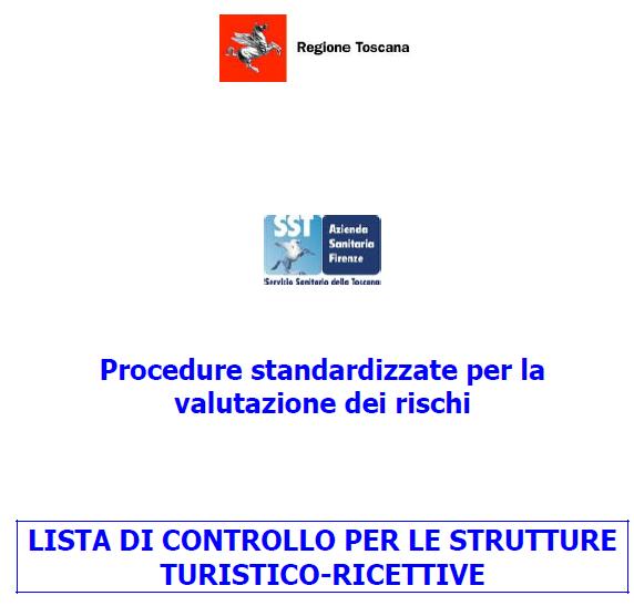 L'Azienda USL 10 Firenze ha prodotto una lista di controllo che permette di effettuare un analisi obbiettiva della sicurezza all'interno delle strutture ricettive dal punto di vista dei requisiti tecnici di igiene e sicurezza richiesta dalla normativa con annesse procedure per una corretta valutazione dei rischi. Il Piano Regionale di Prevenzione della Toscana